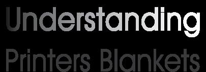 Understanding Printers Blankets
